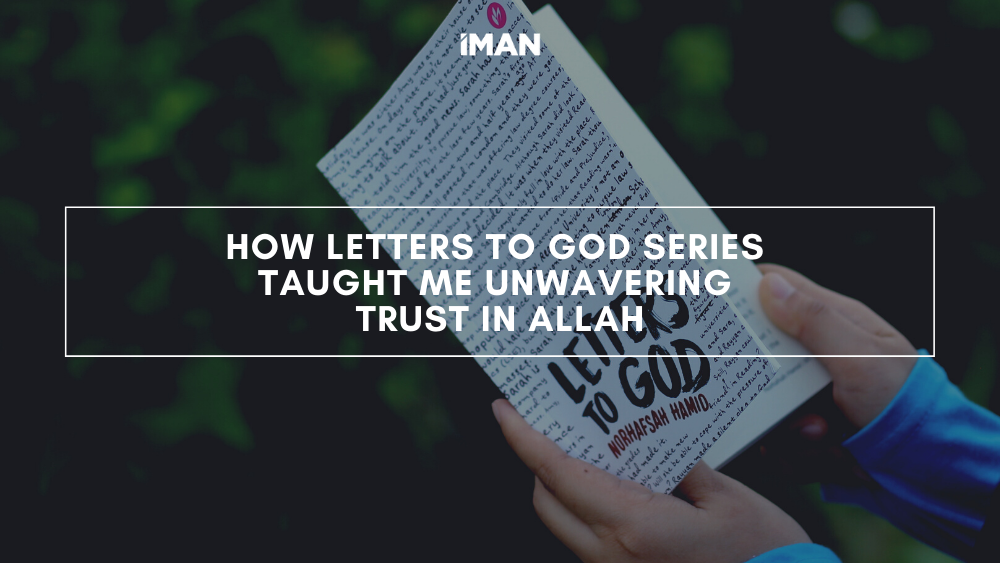How Letters to God Series Taught Me Unwavering Trust in Allah